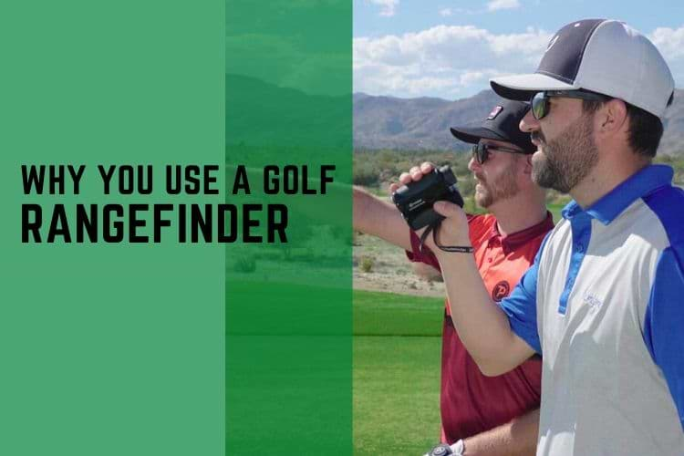 why you use a golf rangefinder