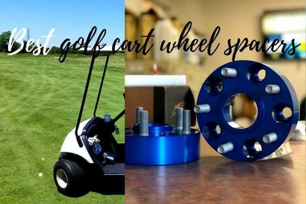 Best golf cart wheel spacers