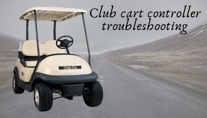 Club cart controller troubleshooting